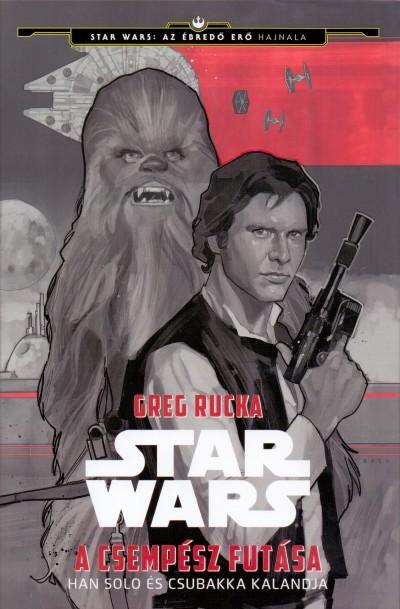 Greg Rucka - Star Wars - A csempész futása