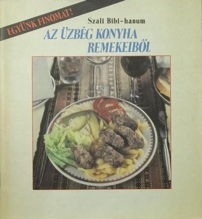 Szali Bibi-Hanum - Együnk finomat az üzbég konyha remekeiből