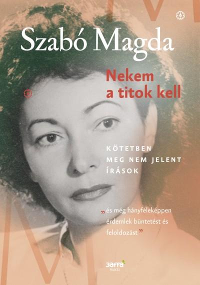 Szabó Magda - Nekem a titok kell