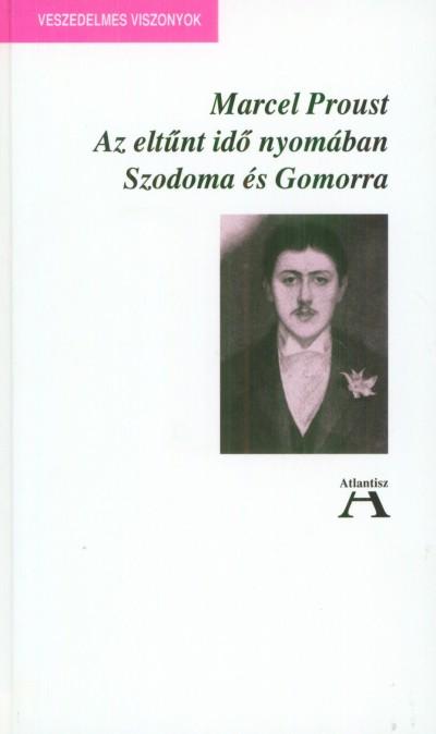 Marcel Proust - Az eltűnt idő nyomában IV. - Szodoma és Gomorra