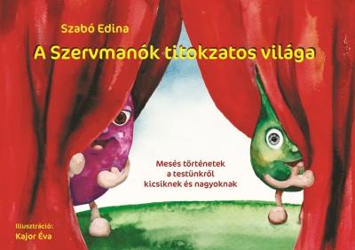 Szabó Edina - A Szervmanók titokzatos világa