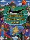 Hans Christian Andersen - Sas Szilvia (Szerk.) - Andersen csod�latos mes�i