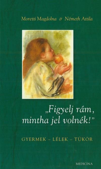 Moretti Magdolna - Németh Attila - Figyelj rám, mintha jel volnék