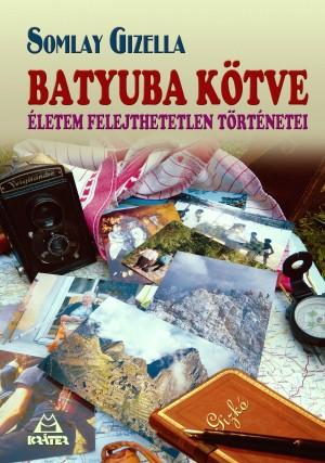 Somlay Gizella - Batyuba k�tve