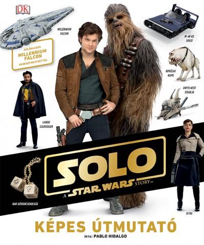 Pablo Hidalgo - Star Wars - Solo - Képes útmutató