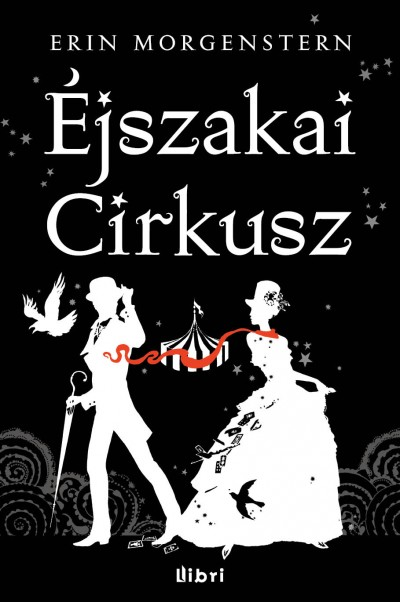 Erin Morgenstern - Éjszakai cirkusz
