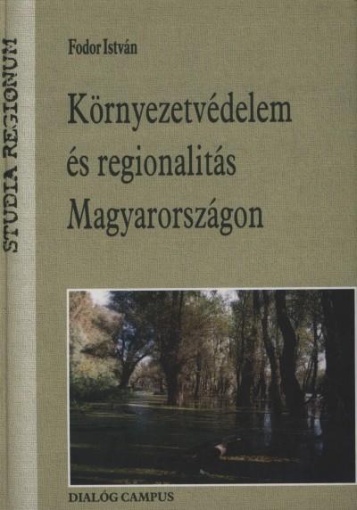 Fodor István - Környezetvédelem és regionalitás Magyarországon