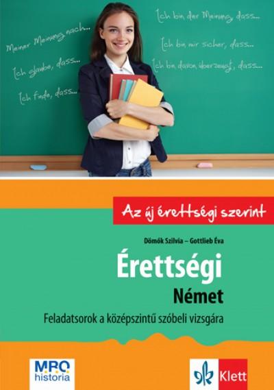 Dömők Szilvia - Gottlieb Éva - Érettségi - Német - Feladatsorok a középszintű szóbeli vizsgára