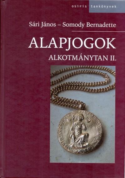 ALAPJOGOK - ALKOTMÁNYTAN II. (4., ÁTDOLGOZOTT KIADÁS)