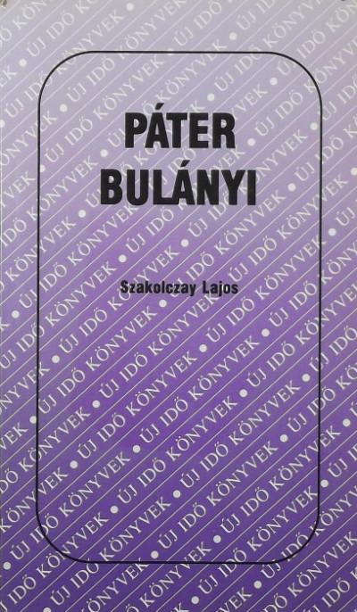 Szakolczay Lajos - Páter Bulányi