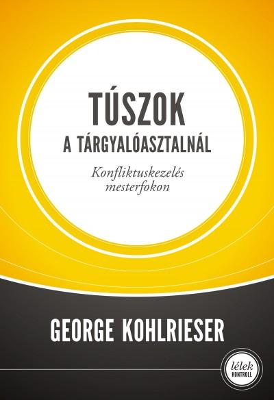 George Kohlrieser - Túszok a tárgyalóasztalnál
