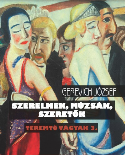 Gerevich József - Teremtő vágyak 3.