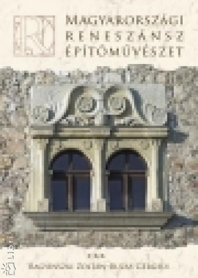 Bagyinszki Zoltán - Buzás Gergely - Magyarországi reneszánsz építőművészet