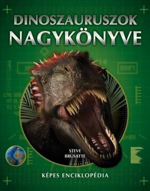 Steve Brusatte - Dinoszauruszok nagyk�nyve