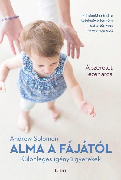 Andrew Solomon - Alma a fájától - Különleges igényű gyerekek