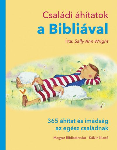 Sally Ann Wright - Családi áhítatok a Bibliával