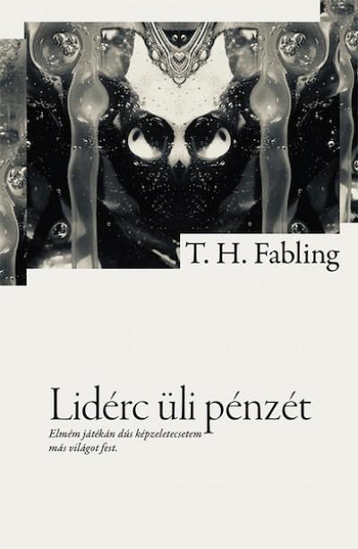 T. H. Fabling - Lidérc üli pénzét
