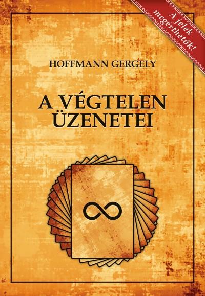 Dr. Hoffmann Gergely - A Végtelen üzenetei