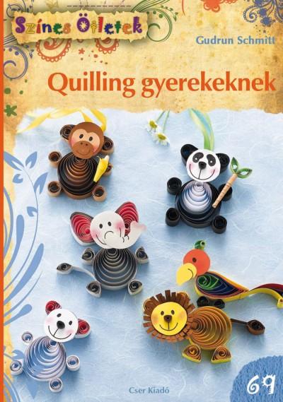 Gudrun Schmitt - Quilling gyerekeknek