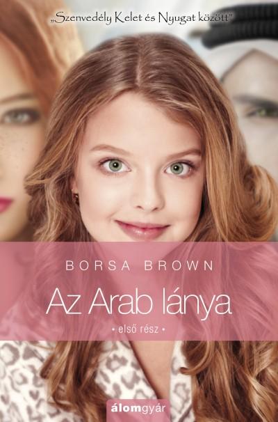 Borsa Brown - Az Arab lánya - Első rész (Arab 3.)