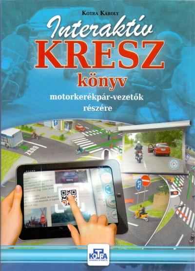 Kotra Károly - Interaktív KRESZ könyv motorkerékpár-vezetők részére
