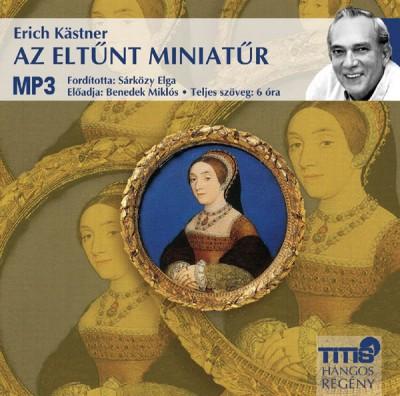 Erich Kästner - Benedek Miklós - Az eltűnt miniatűr - Hangoskönyv MP3