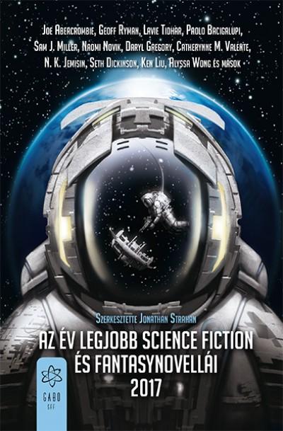 Jonathan Strahan  (Szerk.) - Az év legjobb science fiction és fantasynovellái 2017