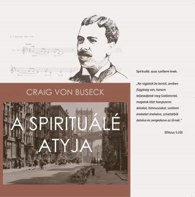 Craig Von Buseck - A Spirituálé atyja