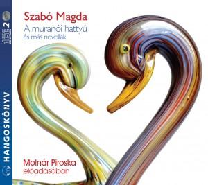 Moln�r Piroska - Szab� Magda - A muran�i hatty� �s m�s novell�k - Hangosk�nyv