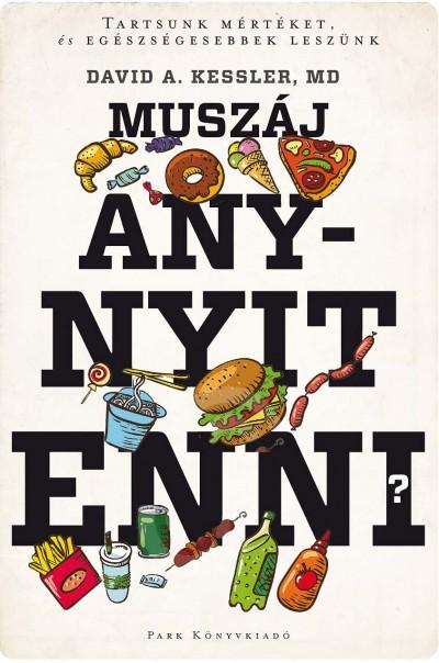 David A. Kessler - Muszáj annyit enni?