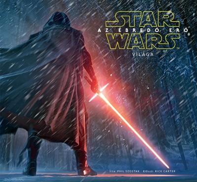 Phil Szostak - Star Wars - Az ébredő Erő világa
