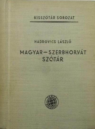Hadrovics László - Magyar-szerbhorvát szótár