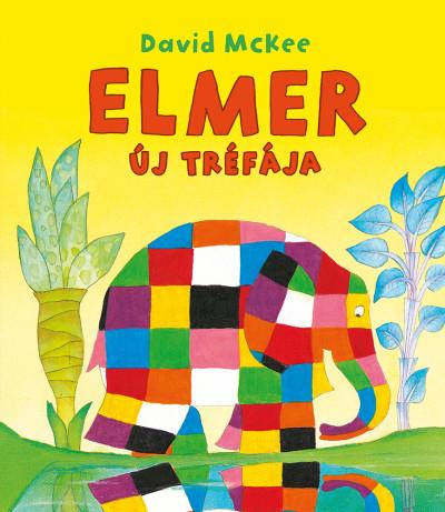 David Mckee - Elmer új tréfája