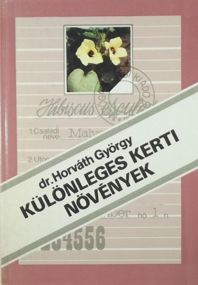 Horváth György - Különleges kerti növények