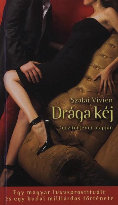 Szalai Vivien - Drága kéj