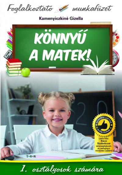 Kamenyiczkiné Békési Gizella - Könnyű a matek! - 1. osztályosok számára