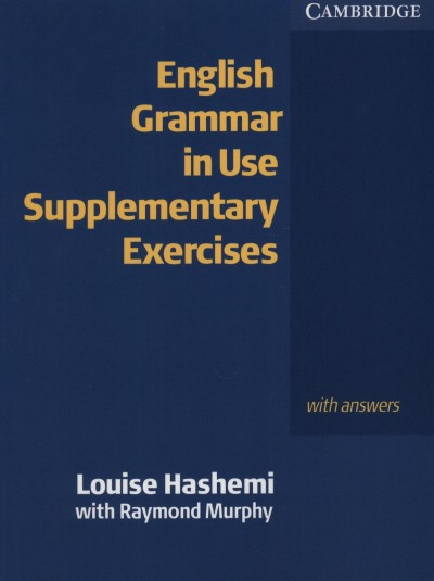 Louise Hashemi - Raymond Murphy - English Grammar in Use Supplementary Exercises with answers