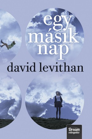 David Levithan - Egy m�sik nap - Puha k�t�s