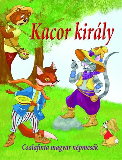 Nagy Éva (Szerk.) - Kacor király