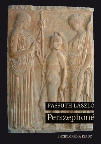 Passuth László - Perszephoné