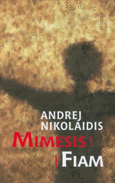 Andrej Nikolaidis - Mimesis / Fiam
