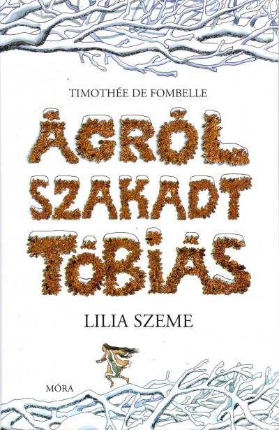 Timothée De Fombelle - Ágról szakadt Tóbiás II. kötet