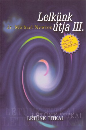 Dr. Michael Newton - Lelk�nk �tja III.