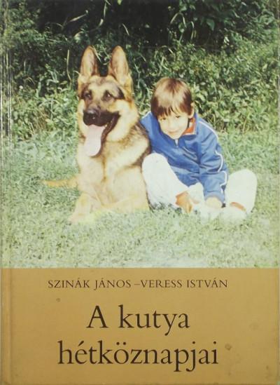 Dr. Szinák János - Veress István - A kutya hétköznapjai