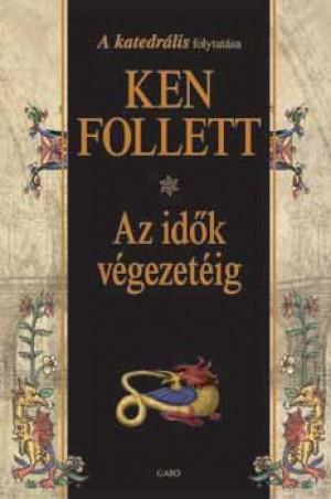 Ken Follett - Az id�k v�gezet�ig