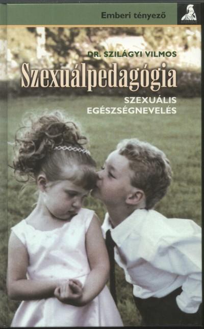 SZEXUÁLPEDAGÓGIA - SZEXUÁLIS EGÉSZSÉGNEVELÉS -
