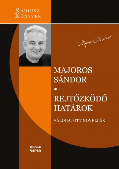 Majoros Sándor - Rejtőzködő határok