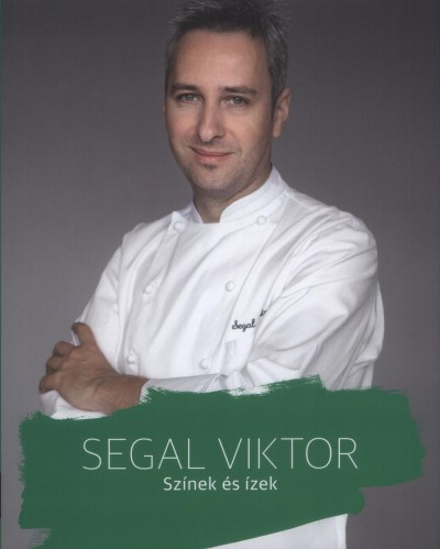 Segal Viktor - Színek és ízek