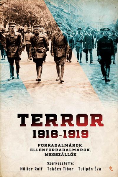 Müller Rolf  (Szerk.) - Takács Tibor  (Szerk.) - Tulipán Éva  (Szerk.) - Terror 1918-1919