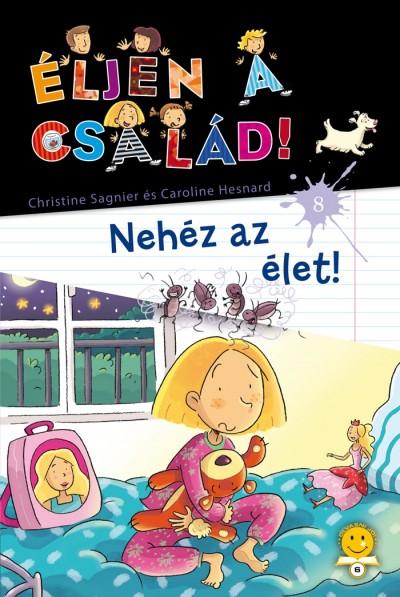 Caroline Hesnard - Christine Sagnier - Éljen a család! 8. - Nehéz az élet
